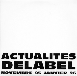 V/A SAMPLER, INCL. THE SMASHING PUMPKINS, ARNO, LE - Actualités Delabel Novembre 1995 - Janvier 1996 - CD