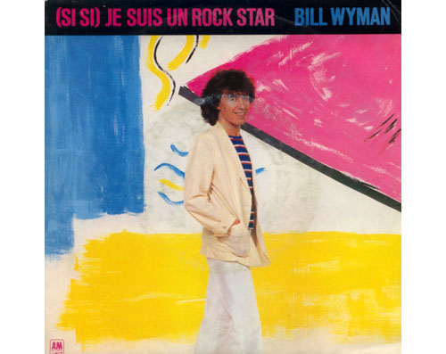 "Bill  Wyman (Rolling Stones) - Si si - Je suis Un Rock Star - A&M AMS 9157 Holland 7"" PS"