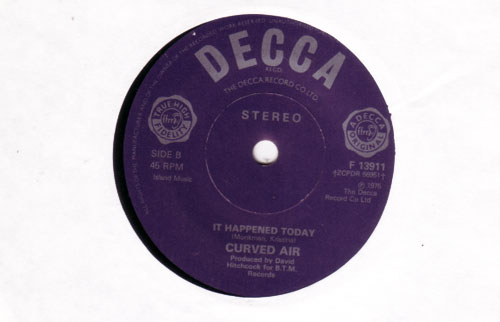 Curved Air - It Happened Today - Decca F13911  UK 7""