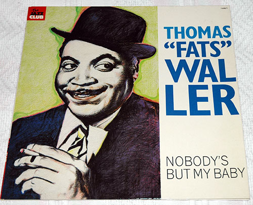 Fats Waller - Nobody's But My Baby - EMI 1648671 France LP