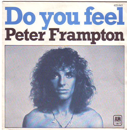 "Peter Frampton - Do You Feel - A&M 625063 France 7"" PS"