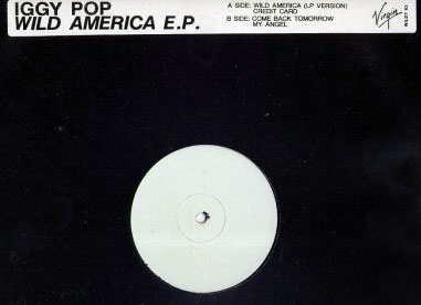 Iggy Pop - Wild America - Virgin WILDT 93 UK 12""