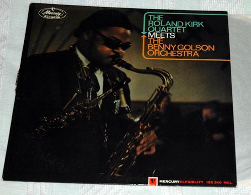 Roland Kirk Quartet - Meets the Benny Golson Orchestra  - Mercury 125340 MCL France LP