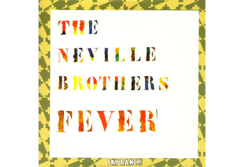 NEVILLE BROTHERS, THE - Fever (live) - CD single