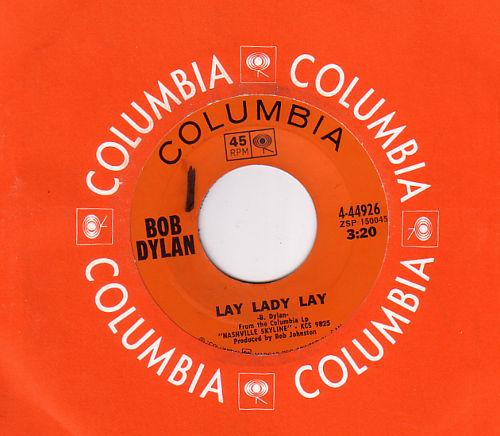 "Bob Dylan - Lay Lady Lay - CBS 4-44926 Canada 7"" CS"